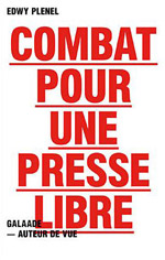 Edwy Plenel – Combat pour une presse libre