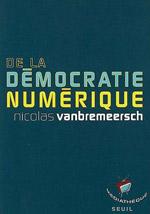 Nicolas Vanbremeersch – De la démocratie numérique