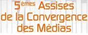 5ème assises de la convergence des médias