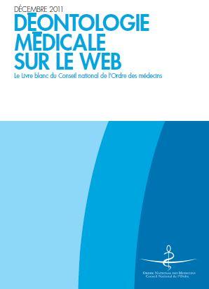Le livre blanc édité fin 2011 pour fixer les droits et devoirs des médecins sur le Web